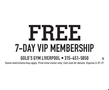 Free 7-day vip membership. Some restrictions may apply. First-time visitor only. Call club for details. Expires 3-31-17.