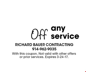 20% off any service. With this coupon. Not valid with other offers or prior services. Expires 3-24-17.