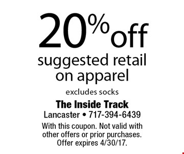 20% off suggested retail on apparel. Excludes socks. With this coupon. Not valid with other offers or prior purchases. Offer expires 4/30/17.