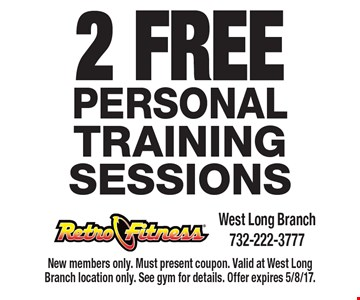 2 Free Personal Training Sessions. New members only. Must present coupon. Valid at West Long Branch location only. See gym for details. Offer expires 5/8/17.