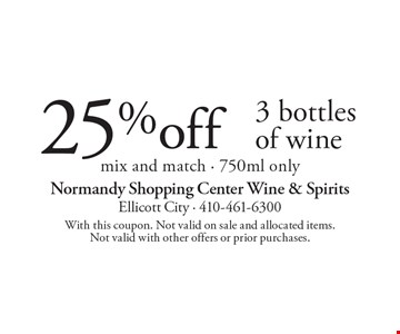 25% off 3 bottles of wine mix and match - 750ml only. With this coupon. Not valid on sale and allocated items. Not valid with other offers or prior purchases.