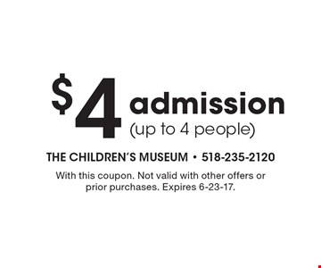 $4 admission (up to 4 people). With this coupon. Not valid with other offers or prior purchases. Expires 6-23-17.
