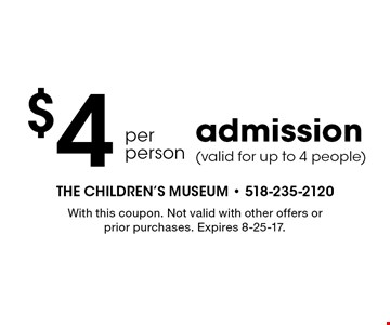 $4 per person admission (valid for up to 4 people). With this coupon. Not valid with other offers or prior purchases. Expires 8-25-17.