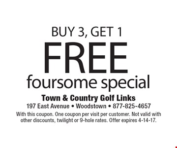 BUY 3, GET 1 FREE foursome special. With this coupon. One coupon per visit per customer. Not valid with other discounts, twilight or 9-hole rates. Offer expires 4-14-17.