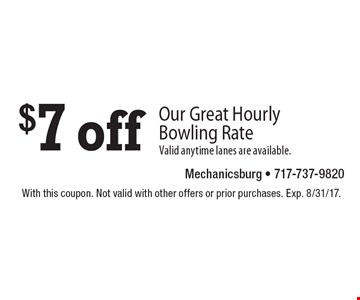 $7 off our great hourly bowling rate. Valid anytime lanes are available. With this coupon. Not valid with other offers or prior purchases. Exp. 8/31/17.