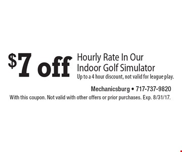 $7 off hourly rate in our indoor golf simulator. Up to a 4 hour discount, not valid for league play. With this coupon. Not valid with other offers or prior purchases. Exp. 8/31/17.