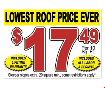 $17.49 per 10 Sq. Ft. Lowest Roof Price Ever