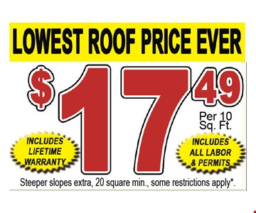 $17.49/sq. ft. lowest roof pricing ever!
