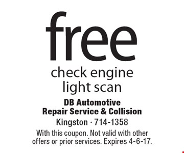 Free check engine light scan. With this coupon. Not valid with other offers or prior services. Expires 4-6-17.