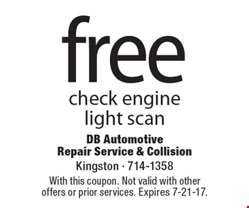 Fee check engine light scan. With this coupon. Not valid with other offers or prior services. Expires 7-21-17.