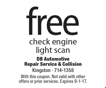free check engine light scan. With this coupon. Not valid with other offers or prior services. Expires 9-1-17.