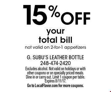 15% off your total bill. Not valid on 2-for-1 appetizers. Excludes alcohol. Not valid on holidays or with other coupons or on specially priced meals. Dine in or carry out. Limit 1 coupon per table. Expires 8/11/17. Go to LocalFlavor.com for more coupons.