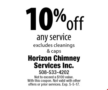 10% off any service. Excludes cleanings & caps. Not to exceed a $100 value. With this coupon. Not valid with other offers or prior services. Exp. 5-5-17.