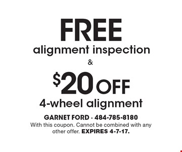 Free alignment inspection. $20 Off 4-wheel alignment. . With this coupon. Cannot be combined with any other offer. Expires 4-7-17.