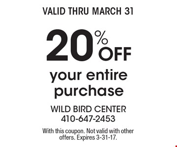 20% off your entire purchase. With this coupon. Not valid with other offers. Expires 3-31-17.