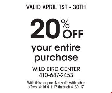 20% off your entire purchase. With this coupon. Not valid with other offers. Valid 4-1-17 through 4-30-17.
