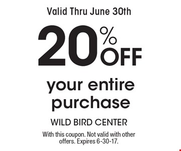 Valid Thru June 30th 20% Off your entire purchase. With this coupon. Not valid with other offers. Expires 6-30-17.
