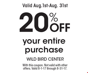 Valid Aug.1st-Aug. 31st. 20% Off your entire purchase. With this coupon. Not valid with other offers. Valid 8-1-17 through 8-31-17.