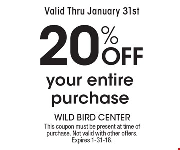 Valid Thru January 31st 20% Off your entire purchase. This coupon must be present at time of purchase. Not valid with other offers. Expires 1-31-18.