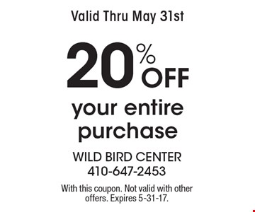Valid Thru May 31st. 20% Off your entire purchase. With this coupon. Not valid with other offers. Expires 5-31-17.