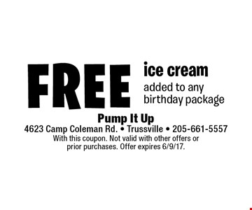 Free ice cream added to any birthday package. With this coupon. Not valid with other offers or prior purchases. Offer expires 6/9/17.