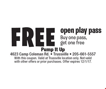 Free open play pass. Buy one pass, get one free. With this coupon. Valid at Trussville location only. Not valid with other offers or prior purchases. Offer expires 12/1/17.