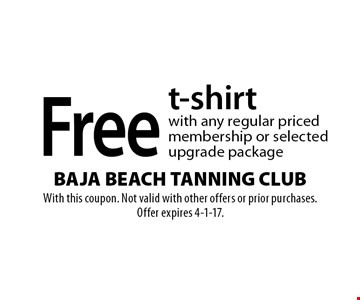 Free t-shirt with any regular priced membership or selected upgrade package. With this coupon. Not valid with other offers or prior purchases. Offer expires 4-1-17.