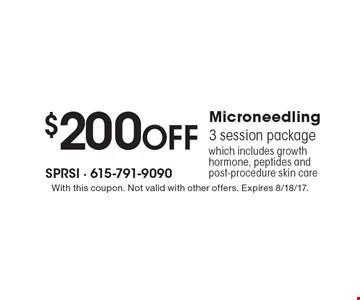 $200 Off Microneedling 3 session package which includes growth hormone, peptides and post-procedure skin care. With this coupon. Not valid with other offers. Expires 8/18/17.