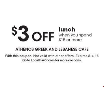 $3 Off lunch when you spend $15 or more. With this coupon. Not valid with other offers. Expires 8-4-17.Go to LocalFlavor.com for more coupons.