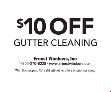 $10off gutter cleaning. With this coupon. Not valid with other offers or prior services.