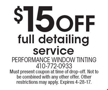 $15 Off full detailing service. Must present coupon at time of drop-off. Not to be combined with any other offer. Other restrictions may apply. Expires 4-28-17.