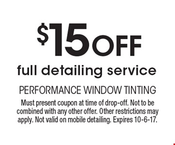 $15 Off full detailing service. Must present coupon at time of drop-off. Not to be combined with any other offer. Other restrictions may apply. Not valid on mobile detailing. Expires 10-6-17.
