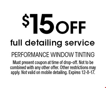 $15 Off full detailing service. Must present coupon at time of drop-off. Not to be combined with any other offer. Other restrictions may apply. Not valid on mobile detailing. Expires 12-8-17.