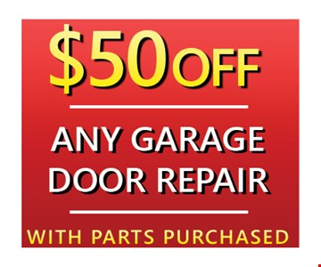 $50 Off Any Garage Door repair with parts purchased. Expires 5-12-17.