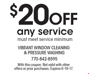 $20 off any service. Must meet service minimum. With this coupon. Not valid with other offers or prior purchases. Expires 6-19-17.