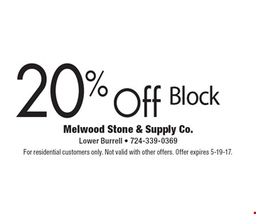 20% Off Block. For residential customers only. Not valid with other offers. Offer expires 5-19-17.