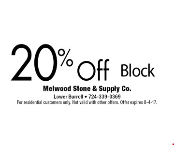 20% Off Block. For residential customers only. Not valid with other offers. Offer expires 8-4-17.