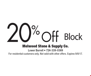 20% Off Block. For residential customers only. Not valid with other offers. Expires 9/8/17.