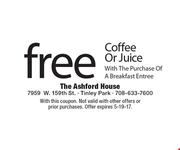 Free Coffee Or Juice With The Purchase Of A Breakfast Entree. With this coupon. Not valid with other offers or prior purchases. Offer expires 5-19-17.