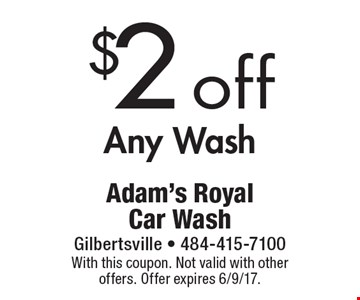 $2 off Any Wash. With this coupon. Not valid with other offers. Offer expires 6/9/17.