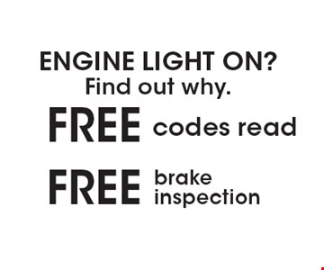 ENGINE LIGHT ON? Find out why. Free codes read OR Free brake inspection .