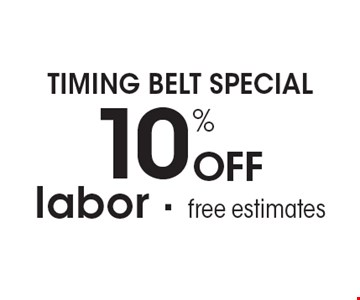 TIMING BELT SPECIAL 10% Off labor - free estimates.