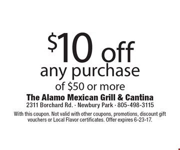 $10 off any purchase of $50 or more. With this coupon. Not valid with other coupons, promotions, discount gift vouchers or Local Flavor certificates. Offer expires 6-23-17.