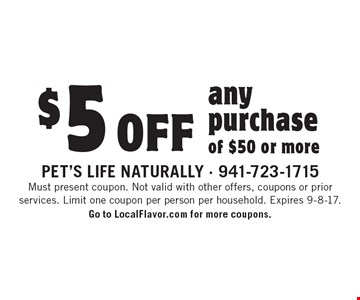 $5 Off any purchase of $50 or more. Must present coupon. Not valid with other offers, coupons or prior services. Limit one coupon per person per household. Expires 9-8-17. Go to LocalFlavor.com for more coupons.