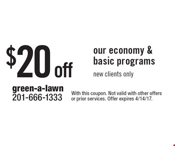 $20 off our economy & basic programs. New clients only. With this coupon. Not valid with other offers or prior services. Offer expires 4/14/17.
