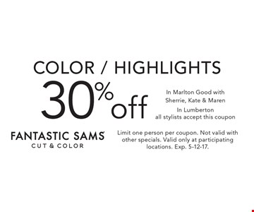30% off color / highlights, Un Marlton Good with Sherrie, Kate & Maren. In Lumberton all stylists accept this coupon. Limit one person per coupon. Not valid with other specials. Valid only at participating locations. Exp. 5-12-17.