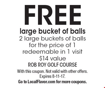 FREE large bucket of balls. 2 large buckets of balls for the price of 1. Redeemable in 1 visit. $14 value. With this coupon. Not valid with other offers. Expires 8-11-17. Go to LocalFlavor.com for more coupons.