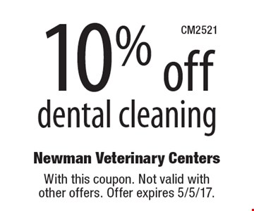 10% off dental cleaning. With this coupon. Not valid with other offers. Offer expires 5/5/17.