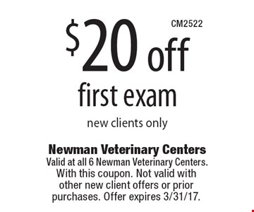 $20 off first exam new clients only. With this coupon. Not valid with other new client offers or prior purchases. Offer expires 3/31/17.