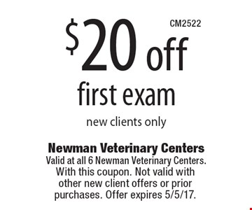 $20 off first exam. New clients only. With this coupon. Not valid with other new client offers or prior purchases. Offer expires 5/5/17.